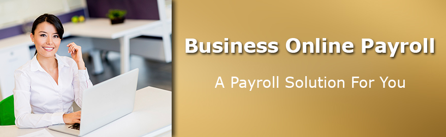 Business Online Payroll. A Payroll Solution For You